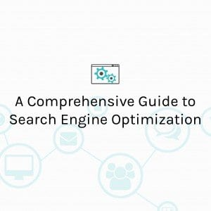 Comprehensive Guide to Search Engine Optimization